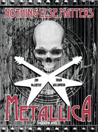 - Metallica. Nothing Else Matters