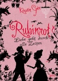 Керстин Гир - Rubinrot: Liebe geht durch alle Zeiten