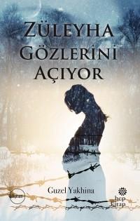 Guzel Yakhina - Züleyha Gözlerini Açıyor
