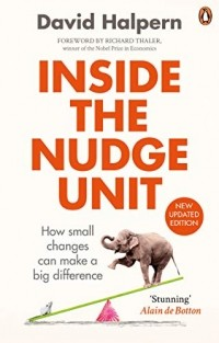 David Halpern - Inside the Nudge Unit: How Small Changes Can Make a Big Difference