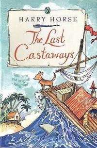 Harry Horse - The Last Castaways