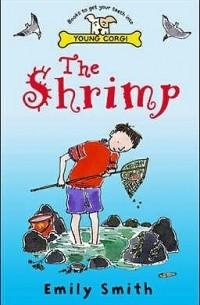 Emily Smith - The Shrimp