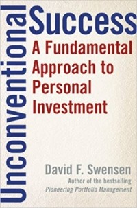 David F. Swensen - Unconventional Success: A Fundamental Approach to Personal Investment