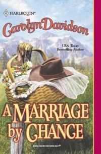 Carolyn  Davidson - A Marriage By Chance