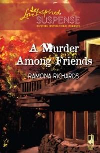 Ramona  Richards - A Murder Among Friends
