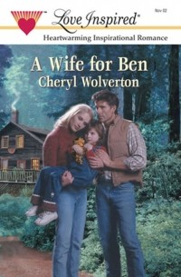 Cheryl  Wolverton - A Wife For Ben