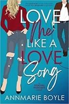 Annmarie Boyle - Love Me Like a Love Song