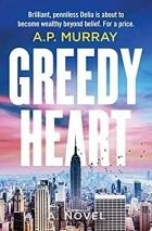 A.P. Murray - Greedy Heart