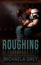 Michaela Grey - Roughing