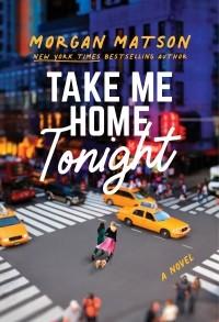 Морган Мэтсон - Take Me Home Tonight