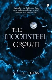 Стивен Дис - The Moonsteel Crown